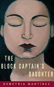 Block Captain's Daughter novel by Demetria Martinez