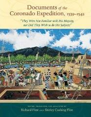 Documents of The Coronado Expedition book edited by Richard Flint & Shirley Cushing Flint