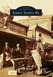 Early Santa Fe, New Mexico book from Images of America