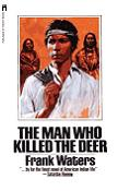 The Man Who Killed The Deer novel by Frank Waters