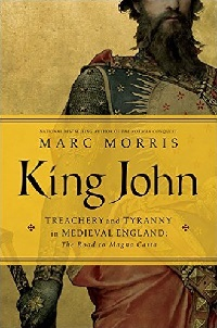 King John Treachery & Tyranny book by Marc Morris