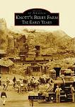 Knott's Berry Farm Early Years / Images of America book by Jay Jennings