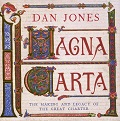 Magna Carta, Making & Legacy of the Great Charter book by Dan Jones