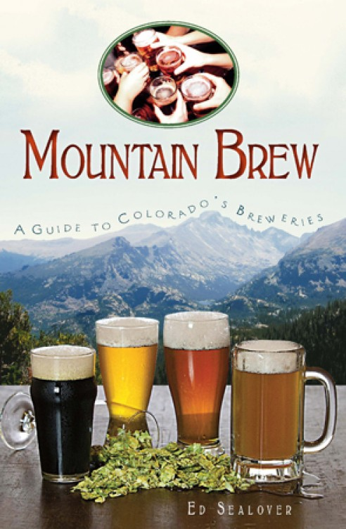 Mountain Brew Guide to Colorado's Breweries book by Ed Sealover