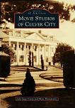 Movie Studios of Culver City book by Julie Lugo Cerra & Marc Wanamaker