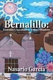 Bernalillo Yesterday�s Sunshine Today�s Shadows anthology edited by Nasario Garcia