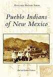 Pueblo Indians of New Mexico Postcard History book by Paul & Kathleen Nickens