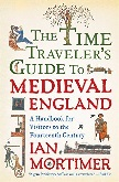 Time Traveller's Guide to Medieval England book by Ian Mortimer