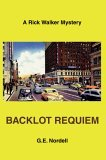 """Backlot Requiem"" novel by G.E. Nordell"