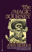 The Magic Journey 1978 novel by John Nichols