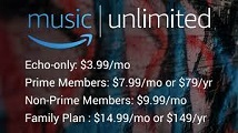 Amazon Music Unlimited [launched 11/2016] competing with Spotify, Apple Music, Pandora - 30-day free trial, standard charge $9.99/month, $7.99/month with Prime